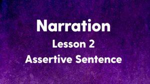 Narration : Assertive Sentence