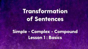Transformation of Sentences Simple Complex Compound Basics
