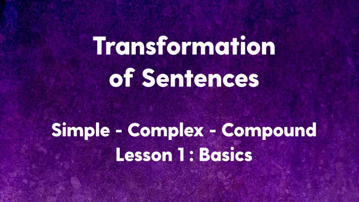 Transformation of Sentences Simple Complex Compound Basics