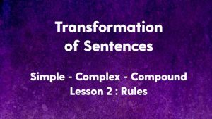Transformation of Sentences Simple Complex Compound Rules