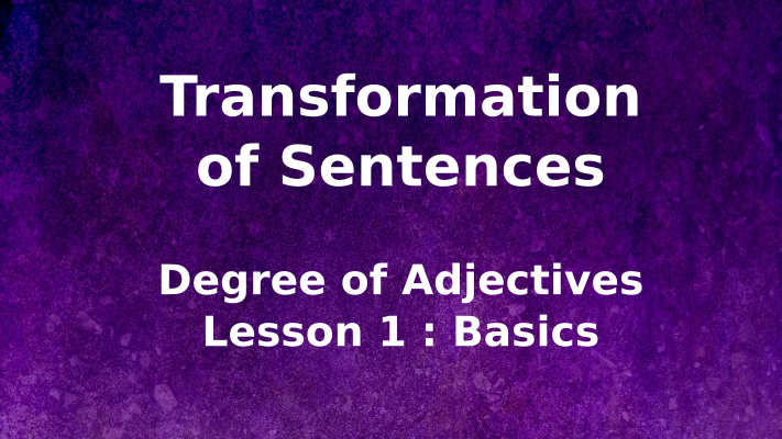 Transformation of Sentences :: Degree of Adjectives : Rules
